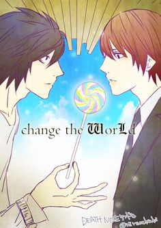 Change the World :: Light and L // Death Note