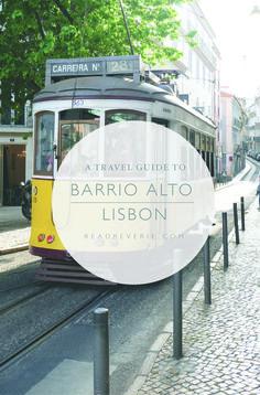 A Travel Guide to Barrio Alto, Lisbon on READREVERIE.COM