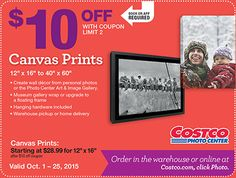 """Costco Photo Center. $10 OFF with Coupon, LIMIT 2. Book or APP Required. Canvas Prints 12"""" x 16"""" to 40"""" x 60"""" • Create wall décor from personal photos or the Photo Center Art & Image Gallery. • Museum gallery wrap or upgrade to a floating frame • Hanging hardware included • Warehouse pickup or home delivery Canvas Prints: Starting at $28.99 for 12"""