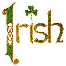 Irish......what dad called mom affectionately.