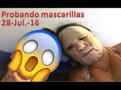Probando mascarillas - 28/07/16