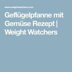Geflügelpfanne mit Gemüse Rezept | Weight Watchers