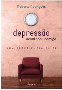 Foto principal do produto Depressão: Aconteceu Comigo