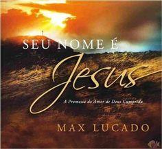 Livro Seu nome é Jesus (Max Lucado)