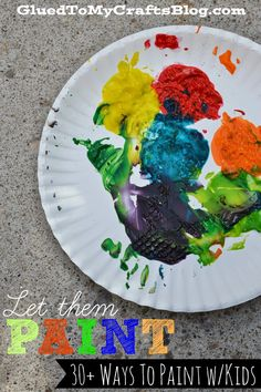 Let Them Paint {30+ Ways To Paint w/Kids}