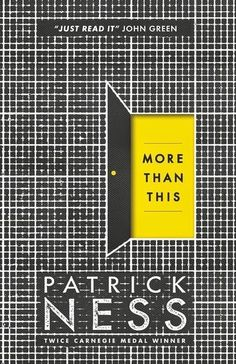 More Than This, Patrick Ness | 17 Books With LGBT Characters That Will Actually Change Your Life