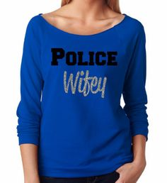 Police Wifey. Police Wife. Police Girlfriend. Women's Sweatshirt. Workout. Exercise. Gym. Police. Gym Shirt. Gym Hoodie. on Etsy, $24.00