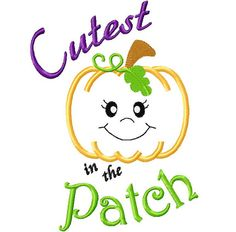 Instant Download - Halloween Designs Halloween Sayings Embroidery Applique - Cutest Pumpkin in the Patch 4x4, 5x7, 6x10 hoop sizes on Etsy, $2.75