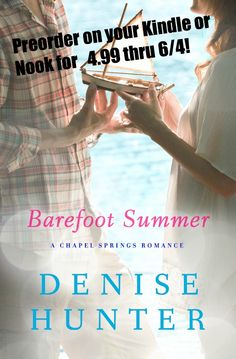 """Preorder """"Barefoot Summer"""" on your Kindle or Nook for $4.99 through June 4! Set sail on a romantic adventure!    http://www.amazon.com/Barefoot-Summer-Springs-Romance-ebook/dp/B00B7QRAYU/ref=tmm_kin_title_0?ie=UTF8=1364859393=1-6   http://www.barnesandnoble.com/w/barefoot-summer-denise-hunter/1114065604"""