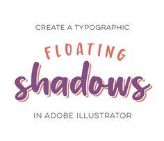 Create Typographic Floating Shadows in Adobe Illustrator