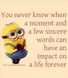 Minions, life, words so true!  。◕‿◕。 See my Despicable Me  Minions pins https://www.pinterest.com/search/my_pins/?q=minions Join the hottest Group board on Pinterest! https://www.pinterest.com/busyqueen4u/pinterest-group-u-pin-it-here/