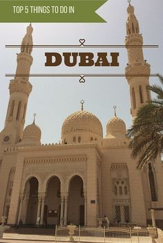Adoration 4 Adventure's top 5 things to do in Dubai U.A.E.