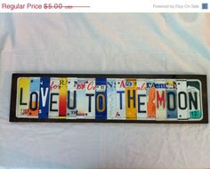 Price is per letter and/or number. Custom Made License Plate Sign– A Truly Unique and Personal gift. We can make your sign say anything youd like.