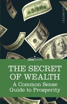 THE SECRET OF WEALTH, A COMMON SENSE GUIDE TO PROSPERITY is not only a book about how to live a successful and wealthy life, it is-like all classics-a book on how to think. Its timeless wisdom contends that wealth is indeed a state of mind, not the result of extraordinary talents or a lottery windfall.