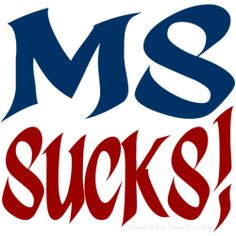 MS Awareness Photos | ... and raise multiple sclerosis awareness with this 'MS Sucks' gift idea
