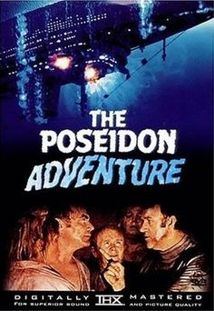 The Poseidon Adventure - 1972. Saw this movie 20 times!!
