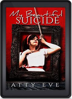 My Beautiful Suicide by Atty Eve is the Indie Book of the Week for August 29th, 2015!  http://indiebookoftheday.com/my-beautiful-suicide-by-atty-eve
