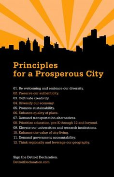 These principles could apply to our town. Principles for a Prosperous City by Detroit (via Tactical Urbanism) These principles could apply to our town. Principles for a Prosperous City by Detroit (via Tactical Urbanism) Urban Design Concept, Urban Design Plan, Happy City, Sustainable City, Our Town, Urban Architecture, Smart City, Economic Development, Urban Life