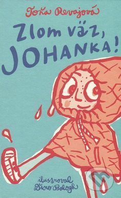 Zlom väz, Johanka! (Toňa Revajová)