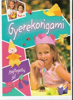 77 - Fodorné Varkoly Mária - Picasa Webalbumok Origami, Paper Cutting, Techno, Crafts For Kids, Kindergarten, Nursery, Clip Art, Album, Books