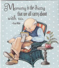 Memory Is The Diary We All Carry About with US  with Mary Engelbreit Art