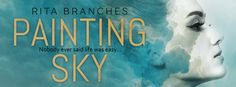 #CoverReveal – Painting Sky by Rita Branches #Giveaway | Ali - The Dragon Slayer http://cancersuckscouk.ipage.com/coverreveal-painting-sky-by-rita-branches-giveaway/
