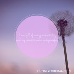 HFC Daily Affirmation - I am full of energy and vitality and my mind is calm and peaceful.
