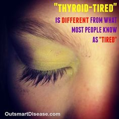 """""""#Thyroid tired is different from what most people without #hypothyroidism and #autoimmune…"""""""