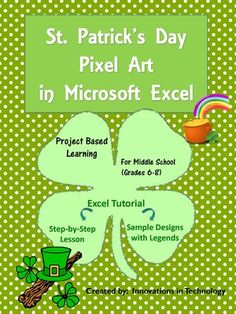 Need a fun way to introduce Microsoft Excel to upper elementary or middle school students? This great lesson incorporates St. Patrick's Day themed art as students learn the basics of Microsoft Excel. First, they'll create a quick pixel art from a given example and then they'll create their own! These are also fun lessons to use if you just need something for a one day lesson.