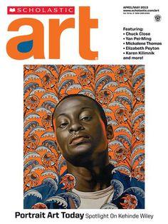 G8 U1 -knowledge & understanding -Scholastic Art. Portrait Art Today: Spotlight on Kehinde Wiley