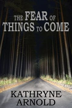 The Fear of Things to Come (The Samantha Clark Mystery Series) by Kathryne Arnold (mental illness)