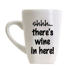 Shhh... There's Wine In Here Coffee Mug by LittleDetailsNC on Etsy, $10.00