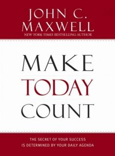 "John C. Maxwell is always a good read and lesson to life all in one.  ""MAKE TODAY COUNT"""