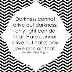 Wise words from Martin Luther King, Jr.