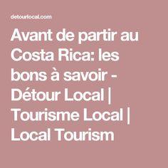Avant de partir au Costa Rica: les bons à savoir - Détour Local | Tourisme Local | Local Tourism