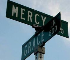once you've been to the corner of grace and mercy life will never be the same -they are the foundation in which love is found and miracles happen ...