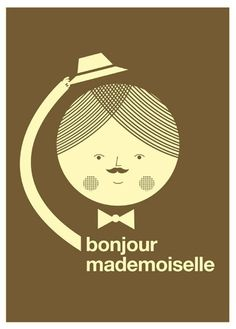 """""""Bonjour mademoiselle,"""" another stylin' and fabulous print from Blanca Gomez's shop. ($30)"""