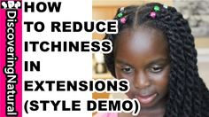 #NaturalHair - LIL SIS NATURAL HAIR PROTECTIVE STYLE : HOW TO STOP ITCHY...