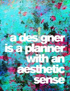 Designer is a planner with an aesthetic sense -- by Carlos Jimenez, via Behance Graphic Design Typography, Graphic Art, Graphic Quotes, Typography Quotes, Interior Design Quotes, Inspirational Posters, Inspiring Quotes, Motivational Monday, Creativity Quotes