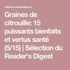 Graines de citrouille: 15 puissants bienfaits et vertus santé (5/15) | Sélection du Reader's Digest