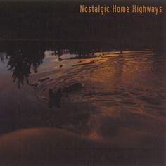 Nostalgic Home Highways- 'Nostalgic Home Highways' (2012)