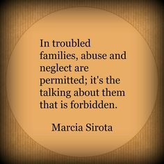 "Growing up with a Narcissist means it's all about the outer image of a perfect family/ perfect parent. What goes on behind closed doors is not that at all. Often fear tactics are used to ""control"" and keep the ""truth"" from being told."