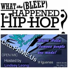 2nite 11/13 Hip Hop Congress #WhattheBleep San Jose Artist Showcase ft. DLabrie,Squinkla, Rahman Jamaal, Shamako Noble, YDMC, Maq Steez, Madman of RDV, Andrew Bigs, Cliff tha Gift, McTate, Lindsey Leong and more at Iguanas Cito.Fame.US #HellaFamous + San Jose #WhattheBleep Forum & Workshop  Nov 15-16 at SV DEBUG 701 Lenzen