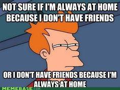 Anti-Social Homebody Problems