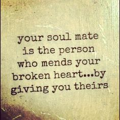 "Soulmate Quotes: ""Your soul mate is the person who mends your broken heart. - Hall Of Quotes Life Quotes Love, Great Quotes, Quotes To Live By, Me Quotes, Inspirational Quotes, Soul Mate Quotes, Super Quotes, Quotes On Soulmates, Soul Connection Quotes"