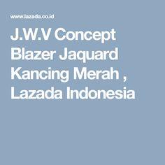 J.W.V Concept Blazer Jaquard Kancing Merah , Lazada Indonesia