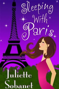 Sleeping with Paris by Juliette Sobanet. $3.37. 276 pages. Author: Juliette Sobanet