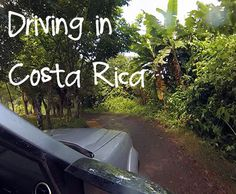 Driving in #CostaRica – Be Prepared for Anything and Everything. Learn all about the driving in Costa Rica and some tips for city and rural driving
