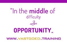 """""""In the middle of difficulty lies opportunity"""" #Immoversity #startjouwmotor #vastgoedtraining www.vastgoed.training"""