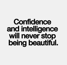 Confidence and intelligence will never stop being beautiful. #quote #qotd #mondaymotivation #girlboss #fbloggers #bbloggers #lbloggers